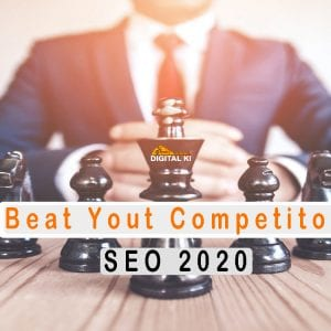How To Beat Your Competitors In 2020